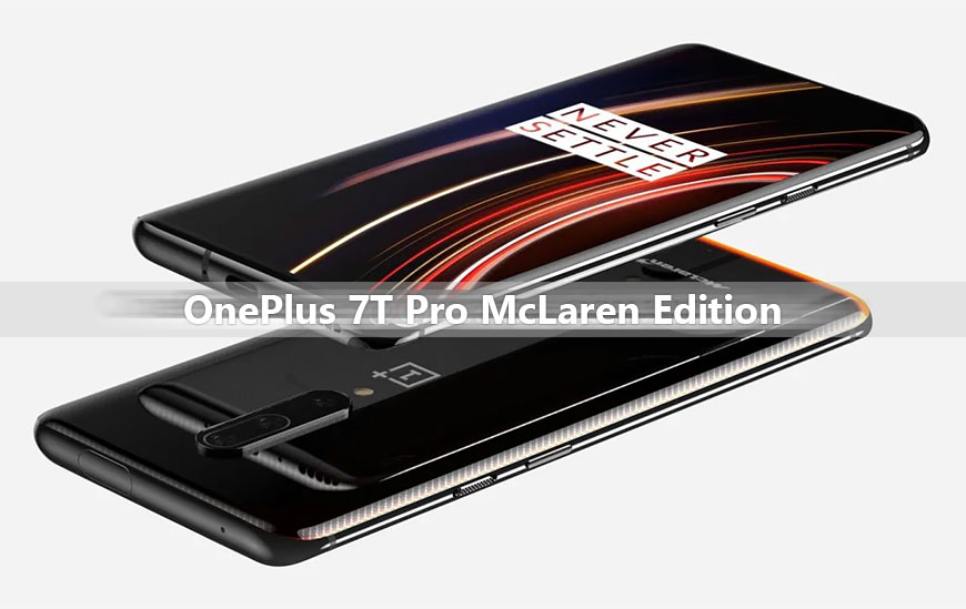 "Upcoming smartphone: OnePlus 7T Pro McLaren Edition with 6.67"" 2K screen and Android 10"